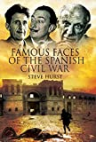 Famous Faces of the Spanish Civil War: Writers and Artists in the Conflict, 1936–1939 (English Edition)