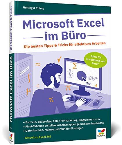 Microsoft Excel im Büro: Die besten Tipps & Tricks für effektives Arbeiten. Für Excel 2010 bis 2019. Ideal für Ausbildung und Beruf