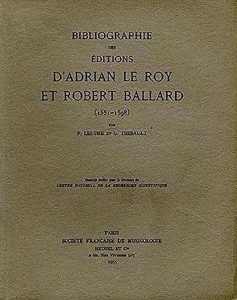 Bibliographie des éditions dAdrian Le Roy et Robert Ballard (1551-1598)