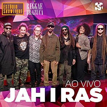 Jah I Ras no Estúdio Showlivre, Reggae Brazuca (Ao Vivo)