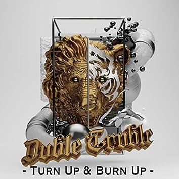 Turn Up & Burn Up