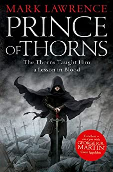 Prince of Thorns (The Broken Empire Book 1) by [Mark Lawrence]