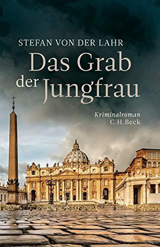 Das Grab der Jungfrau: Kriminalroman