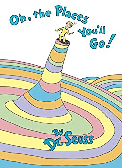 Oh, the Places You'll Go! (Classic Seuss) by [Dr. Seuss]