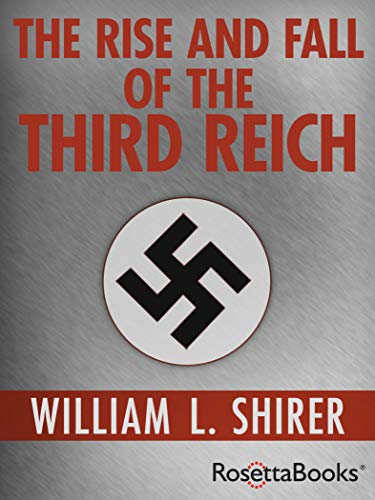 The Rise and Fall of the Third Reich by [William L. Shirer]
