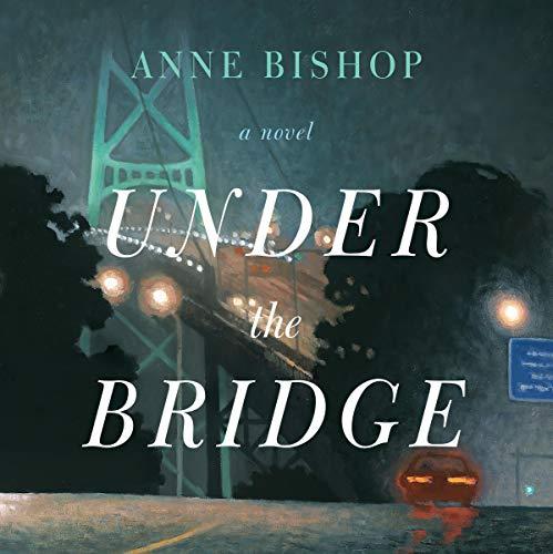Under the Bridge Audiobook By Anne Bishop cover art