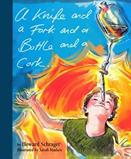 A Knife and a Fork and a Bottle and a Cork (Riddle Rhyme Trilogy)