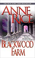Blackwood Farm (The Vampire Chronicles, No. 8) by Anne Rice(2003-09-30)
