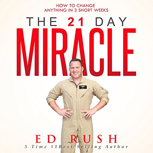 The 21-Day Miracle: How to Change Anything in 3 Short Weeks audiobook cover art