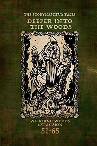 """Compare Textbook Prices for The Storymaster's Tales """"Deeper into the Woods"""": A Weirding Woods Expansion The Storymaster's Tales: Interactive adventures 1-5 players  ISBN 9798597424675 by McNeil, Mr Oliver Bruce"""