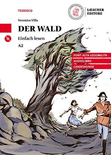 Der Wald. Livello A2. Con CD-Audio [Lingua tedesca]