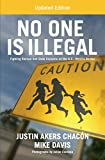 No One is Illegal (Updated Edition): Fighting Racism and State Violence on the U.S.-Mexico Border - Justin Akers Chacón