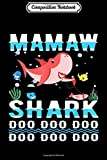 Composition Notebook: Mamaw Shark Doo Doo Funny Kids Video Baby Daddy T- Journal/Notebook Blank Lined Ruled 6x9 100 Pages
