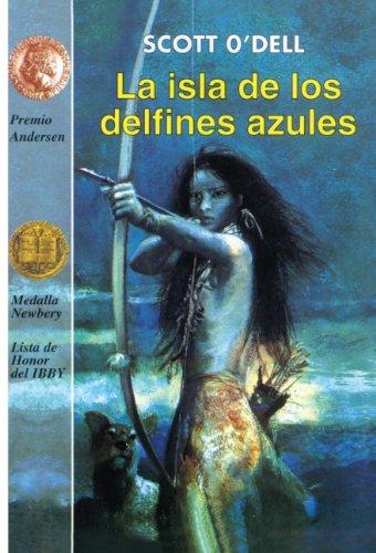 La Isla de Los Delfines Azules (Island of the Blue Dolphins) (Cuatro Vientos)