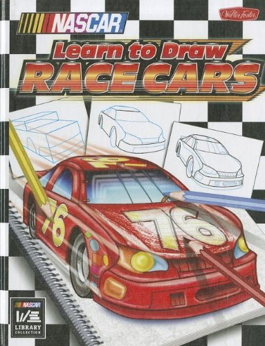 NASCAR Learn to Draw Race Cars: Discover all You Need to Know to Begin Drawing Your Favorite NASCAR Race Cars