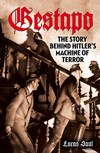 Gestapo: The Story Behind Hitler's Machine of Terror (English Edition)