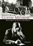 Gustav Meyrink: Ein Leben im Bann der Magie