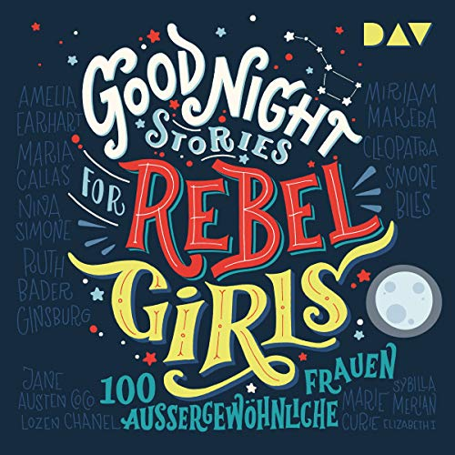 Good Night Stories for Rebel Girls - 100 außergewöhnliche Frauen cover art