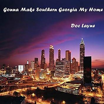 Gonna Make Southern Georgia My Home