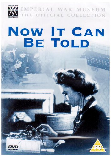 Now It Can Be Told [1944] - IMPERIAL WAR MUSEUM Official Collection [DVD] [Reino Unido]