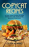Copycat Recipes: The Ultimate Cookbook for Making Your Favourite Restaurant Dishes at Home,...