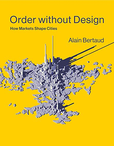 Order without Design: How Markets Shape Cities (Mit Press)