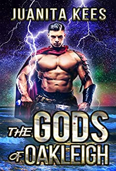 The Gods of Oakleigh by [Juanita Kees]