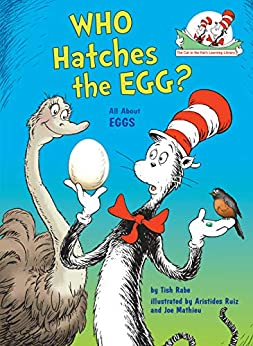Who Hatches the Egg?: All About Eggs (Cat in the Hat's Learning Library) by [Tish Rabe, Aristides Ruiz, Joe Mathieu]