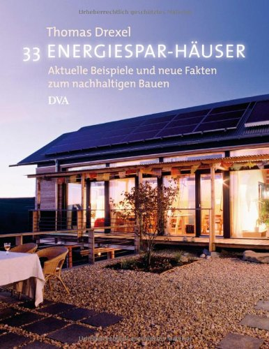 33 Energiespar-Häuser: Aktuelle Beispiele und neue Fakten zum nachhaltigen Bauen