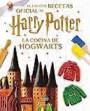 La cocina de Hogwarts: El libro de recetas oficial de Harry Potter...