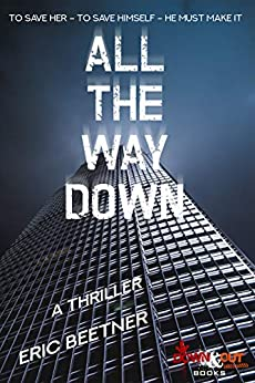 All the Way Down by [Eric Beetner]