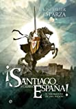 ¡Santiago y cierra, España!: El nacimiento de una nación (Historia Divulgativa nº 3)