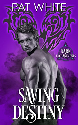 Book: Saving Destiny (Dark Enchantments) by Pat White