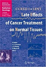 CURED I - LENT Late Effects of Cancer Treatment on Normal Tissues (Medical Radiology) (English Edition)