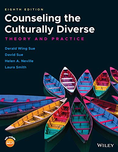 Compare Textbook Prices for Counseling the Culturally Diverse: Theory and Practice 8 Edition ISBN 9781119448242 by Sue, Derald Wing,Sue, David,Neville, Helen A.,Smith, Laura