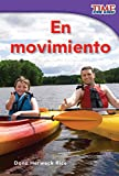 Teacher Created Materials - TIME For Kids Informational Text: En movimiento (On the Go) - Grade 1 - Guided Reading Level C