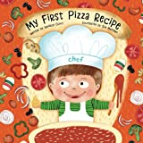 My First Pizza Recipe (My First Recipes)