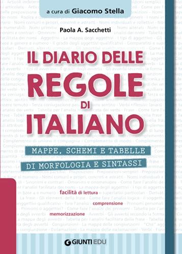 Il diario delle regole di italiano: Mappe, schemi e tabelle di morfologia e sintassi