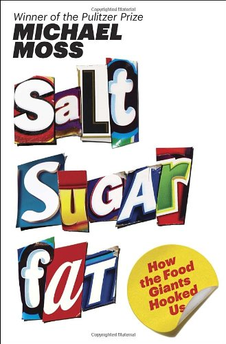 Image of Salt Sugar Fat: How the Food Giants Hooked Us