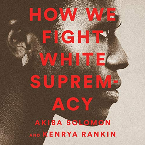 How We Fight White Supremacy audiobook cover art