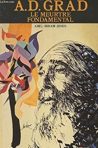 Le Meurtre fondamental : Abel-Hiram-Jésus