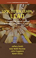 Look, Listen, Learn, Lead: A District-wide Systems Approach to Teaching and Learning in Prek-12 (Transforming Education Systems)
