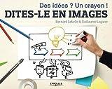Dites-le en images - Des idées ? Un crayon !