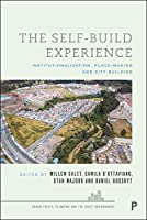 The Self-build Experience: Institutionalization, Place-making and City Building (Urban Policy, Planning and the Built Environment)
