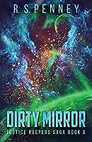 Dirty Mirror (Justice Keepers Saga)
