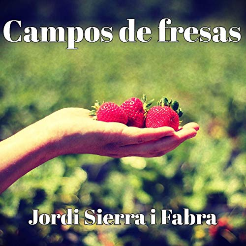 Campos de fresas [Strawberry Fields] audiobook cover art
