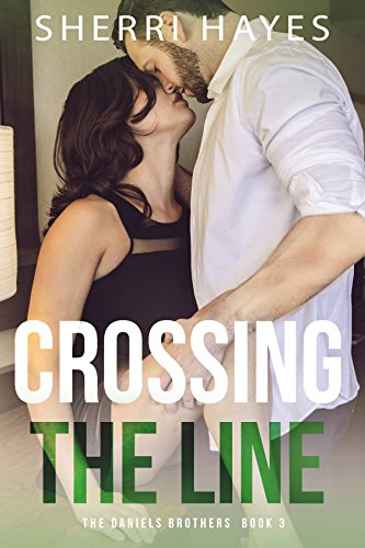 Crossing the Line (Daniels Brothers Romances Book 3) (English Edition)