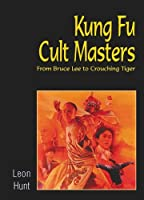 Kung Fu Cult Masters by Leon Hunt(2003-07-15)