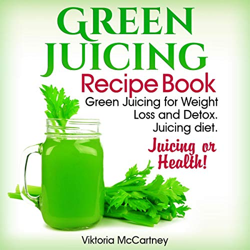Green Juicing Recipe Book audiobook cover art