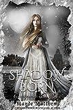 Shadow Born: Book Three of the ShadowLight Saga, a Fantasy Series